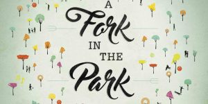 A Fork in the Park – 27 Feb